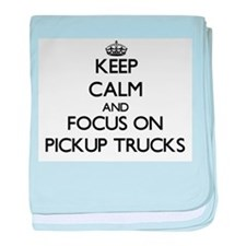 Keep Calm and focus on Pickup Trucks baby blanket