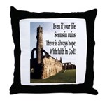 Life In Ruins Faith In God Throw Pillow