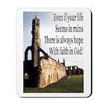 Life In Ruins Faith In God Mousepad
