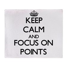 Keep Calm and focus on Points Throw Blanket