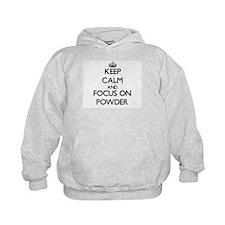 Keep Calm and focus on Powder Hoodie