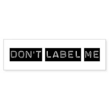 Don't Label Me Bumper Bumper Sticker