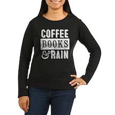 Coffee Books and Rain Long Sleeve T-Shirt