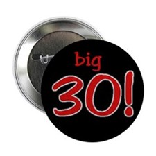 BIG 30 Button