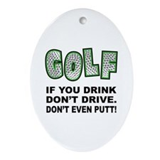 Don't Drink & Drive Oval Ornament