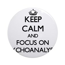 Keep Calm and focus on Psychoanal Ornament (Round)