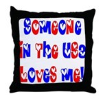 Someone in the USA Loves Me Throw Pillow