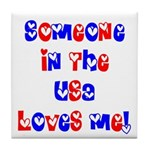 Someone in the USA Loves Me Tile Coaster