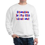 Someone in the USA Loves Me Sweatshirt