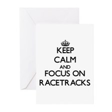 Keep Calm and focus on Racetracks Greeting Cards