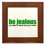 Be Jealous Framed Tile