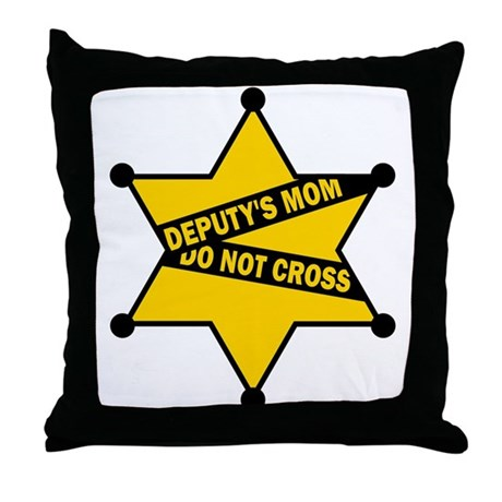 Deputy's Mom Do Not Cross Throw Pillow