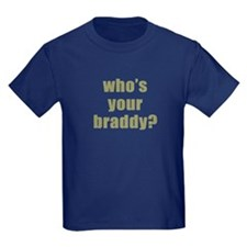 Who's Your Braddy? T