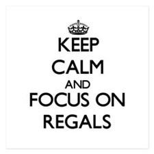 Keep Calm and focus on Regals Invitations