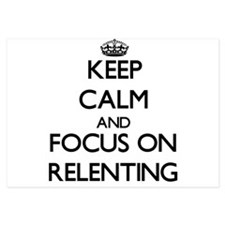 Keep Calm and focus on Relenting Invitations