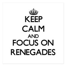 Keep Calm and focus on Renegades Invitations