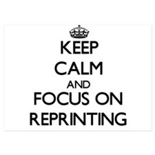 Keep Calm and focus on Reprinting Invitations