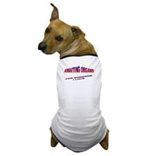 Awaiting Organs Dog T-Shirt