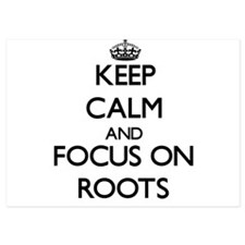 Keep Calm and focus on Roots Invitations