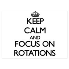 Keep Calm and focus on Rotations Invitations