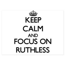 Keep Calm and focus on Ruthless Invitations