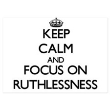 Keep Calm and focus on Ruthlessness Invitations