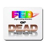 FED or DEAD Mousepad