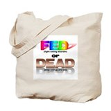 FED or DEAD Tote Bag