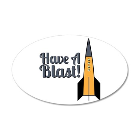 Have A Blast! Wall Decal