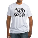 HARD WORK PAYS OFF Shirt