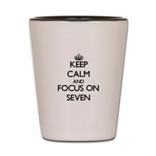 Keep Calm and focus on Seven Shot Glass