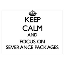 Keep Calm and focus on Severance Packa Invitations
