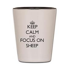 Keep Calm and focus on Sheep Shot Glass