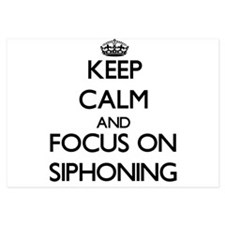 Keep Calm and focus on Siphoning Invitations