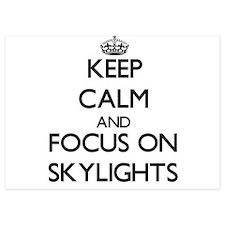 Keep Calm and focus on Skylights Invitations