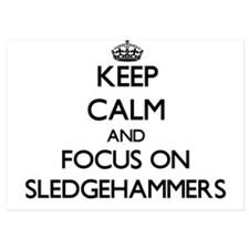 Keep Calm and focus on Sledgehammers Invitations