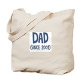 Dad since 2001 Tote Bag