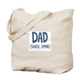 Dad since 1998 Tote Bag