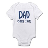 Dad since 1971 Infant Bodysuit