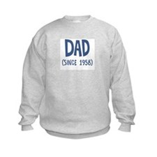 Dad since 1958 Sweatshirt