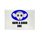HAVE A GOOD ONE Rectangle Magnet (100 pack)