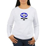 HAVE A GOOD ONE Women's Long Sleeve T-Shirt