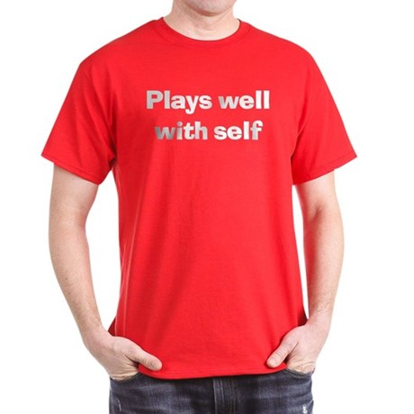 Plays Well With Self Red T-Shirt