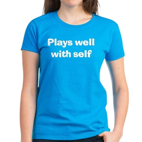 Plays Well With Self Women's Caribbean Blue TShirt