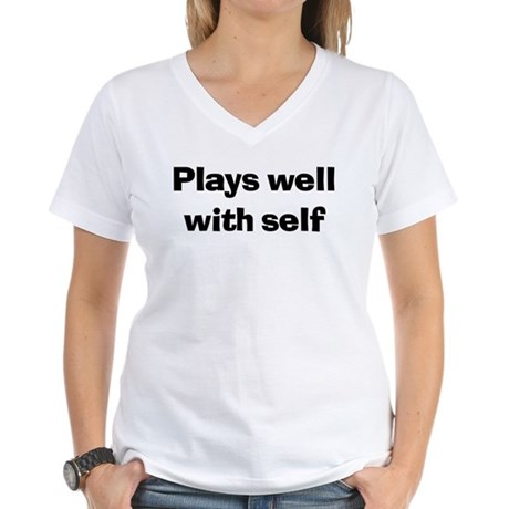 Plays Well With Self Women's V-Neck T-Shirt