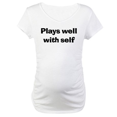 Plays Well With Self Maternity T-Shirt