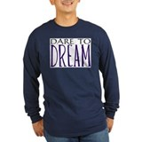 Dare to Dream T