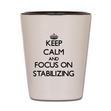 Keep Calm and focus on Stabilizing Shot Glass