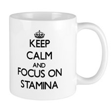 Keep Calm and focus on Stamina Mugs
