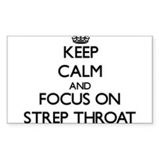 Keep Calm and focus on Strep Throat Decal